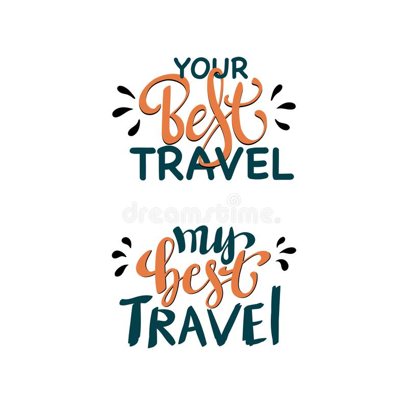 Best Travel inspiration quotes lettering. Motivational typography. Calligraphy graphic design element royalty free illustration
