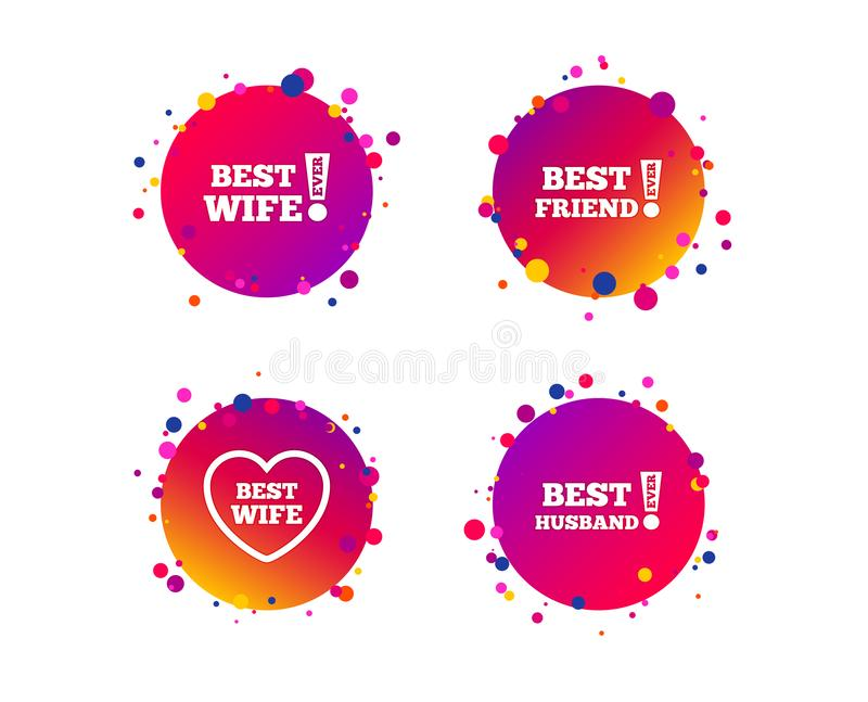 Best wife, husband and friend icons. Vector. Best wife, husband and friend icons. Heart love signs. Awards with exclamation symbol. Gradient circle buttons with stock illustration