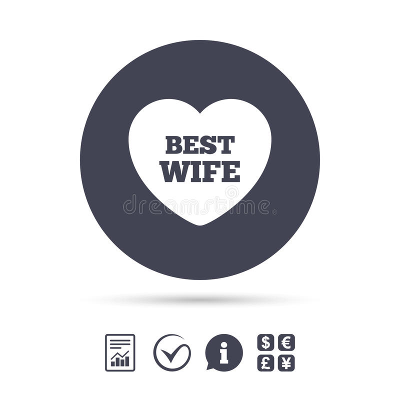 Best wife sign icon. Heart love symbol. Report document, information and check tick icons. Currency exchange. Vector vector illustration