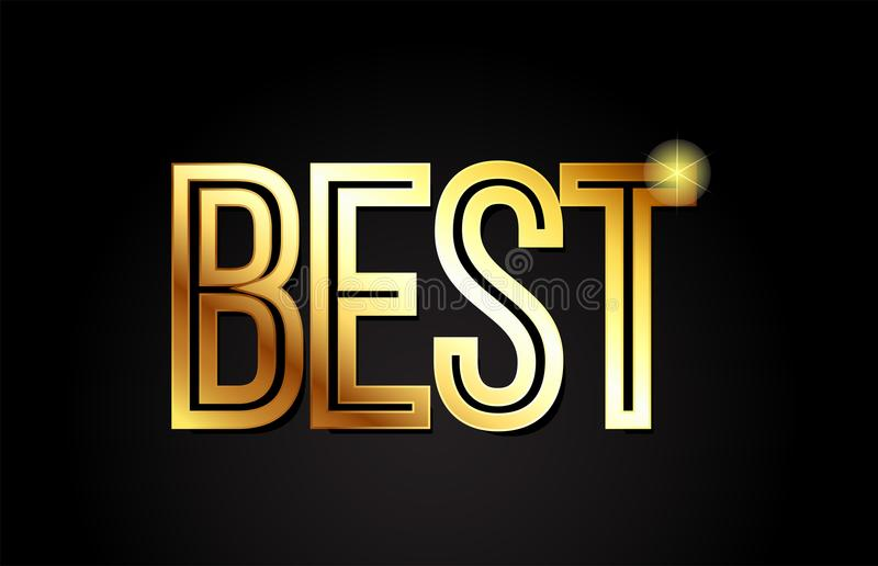 Best word text typography gold golden design logo icon. Best word typography design in gold or golden color suitable for logo, banner or text design stock illustration