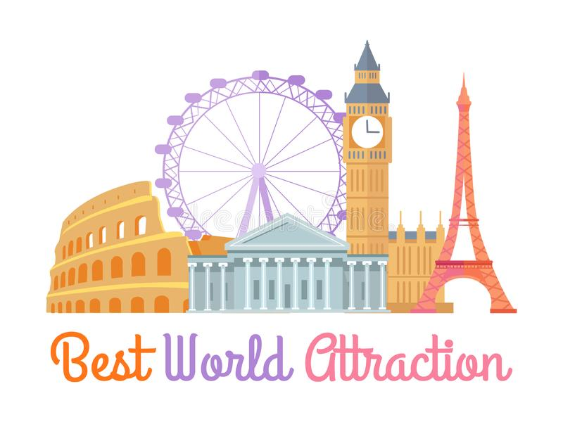 Best World Attraction Poster Vector Illustration. Best world attraction poster with famous landmarks of London Eye, Colosseum of Italy, Capitol and Eiffel Tower vector illustration