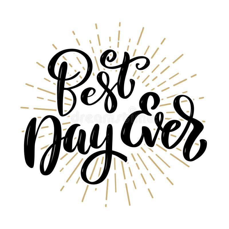 Beste Dag ooit Hand getrokken motivatie het van letters voorzien citaat Ontwerpelement voor affiche, banner, groetkaart royalty-vrije illustratie