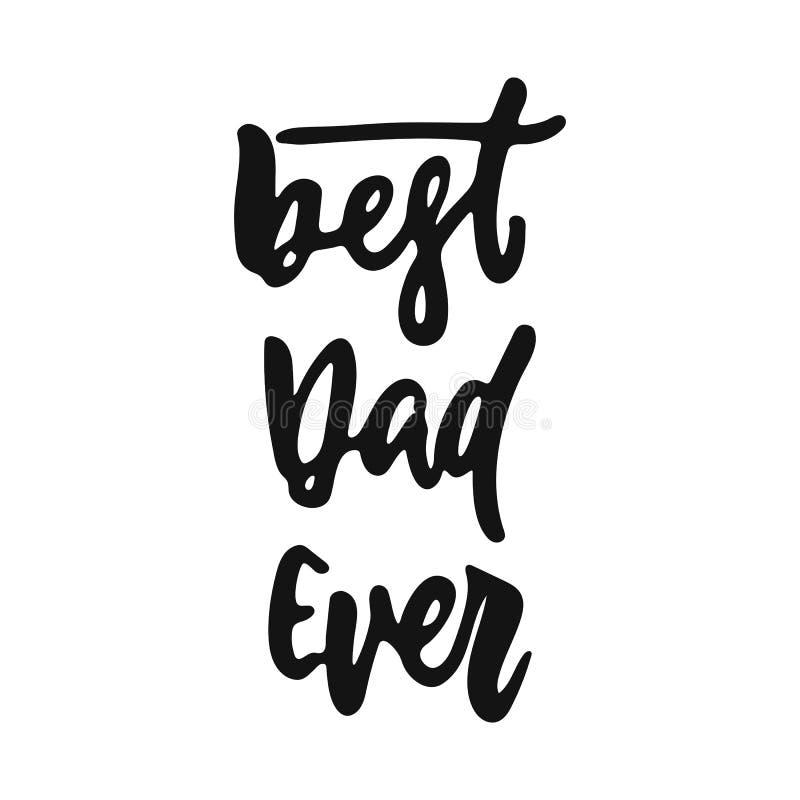 Beste Papa ooit - hand getrokken die het van letters voorzien uitdrukking voor Vaders` s Dag op de witte achtergrond wordt geïsol vector illustratie