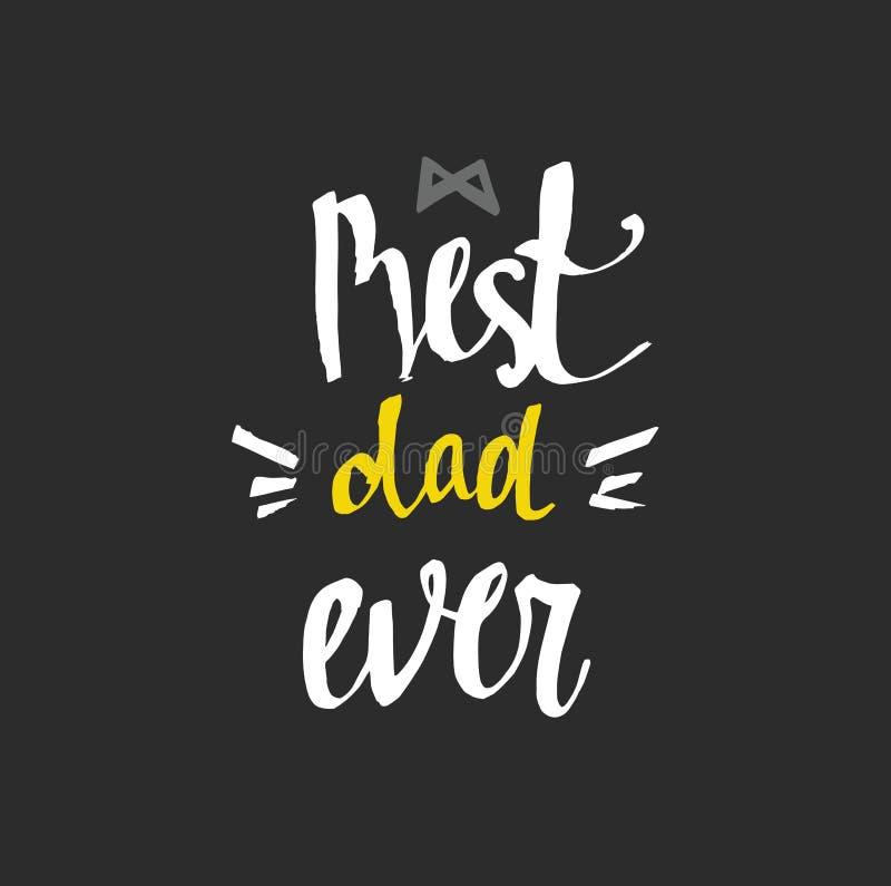 Beste papa ooit - uniek hand het van letters voorzien ontwerp voor vader` s dag stock illustratie