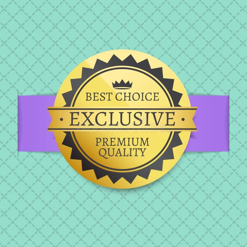 Beste Wahl-exklusive erstklassige Qualitäts-goldener Aufkleber lizenzfreie abbildung