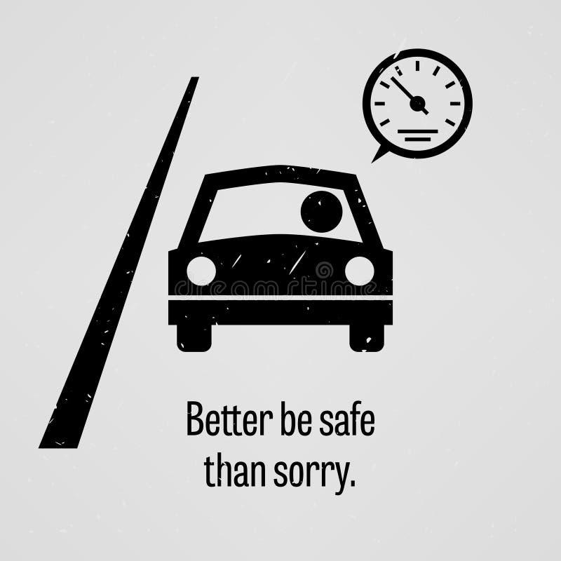 Beter Veilig ben dan Droevig stock illustratie