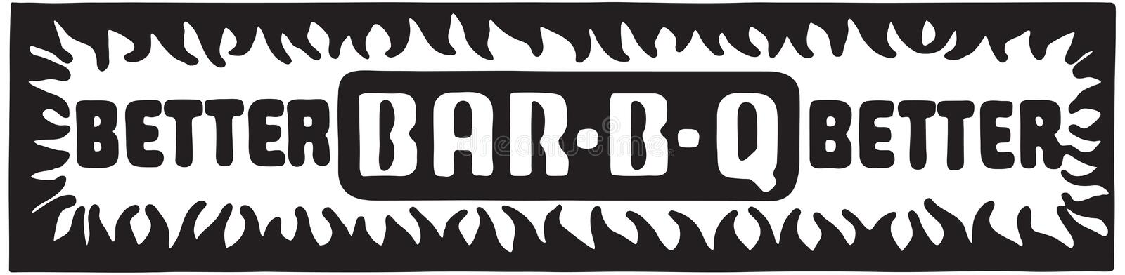 Better BarbBQ. Who Knew There Could Be A Better BarbBQ - Retro Ad Art Banner vector illustration
