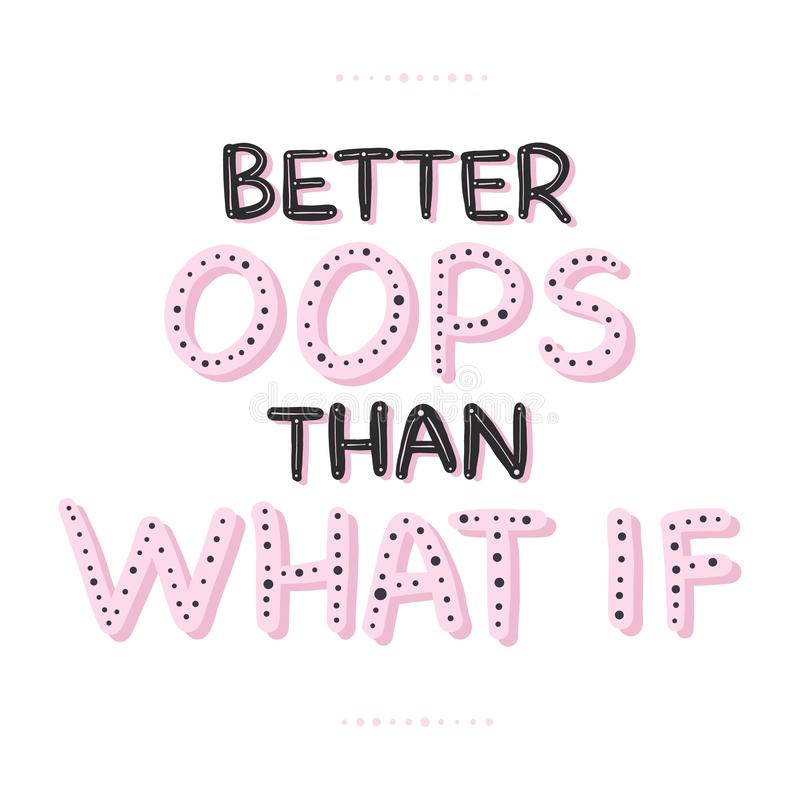 Better An Oops Than What If Motivation Slogan Vector Typography Quote For Social Network Inspirational Calligraphy Lifestyle Stock Vector Illustration Of Modern Inspire 142856842