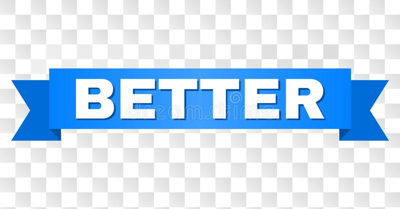 Blue Tape with BETTER Title. BETTER text on a ribbon. Designed with white caption and blue stripe. Vector banner with BETTER tag on a transparent background vector illustration
