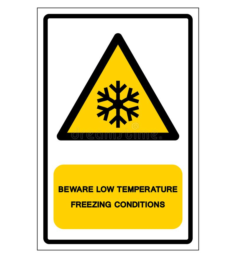 Beware Low Temperature Freezing Conditions Symbol, Vector Illustration, Isolated On White Background Label. EPS10 vector illustration