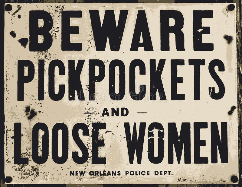 Beware of pickpockets and loose women. The old sign that says that better beware the pickpockets and loose women from New Oleans stock illustration