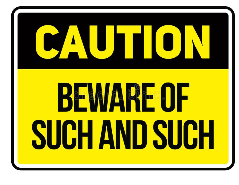 Beware of such and such warning sign. Simple colours royalty free illustration