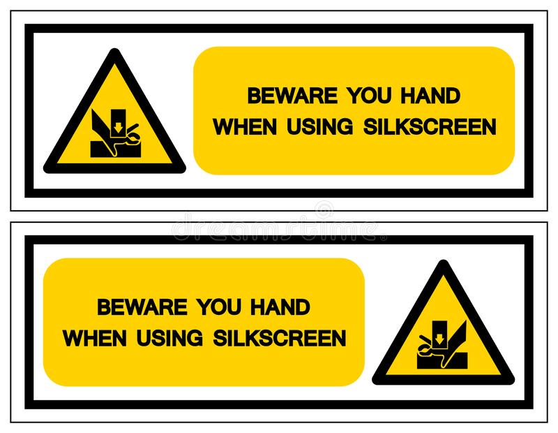 Beware You Hand When Using Silkscreen Symbol Sign, Vector Illustration, Isolate On White Background Label .EPS10 vector illustration
