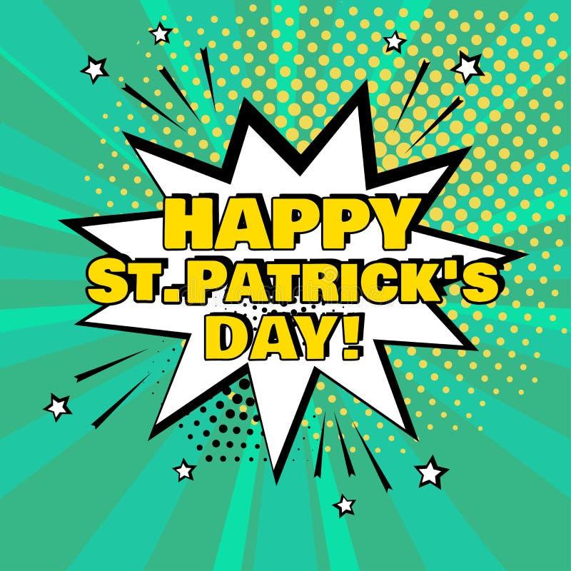 Biały mowa bąbel z Szczęśliwym St Patrick dnia słowem na zielonym tle Komiczni efekty dźwiękowi w wystrzał sztuki stylu wektor royalty ilustracja