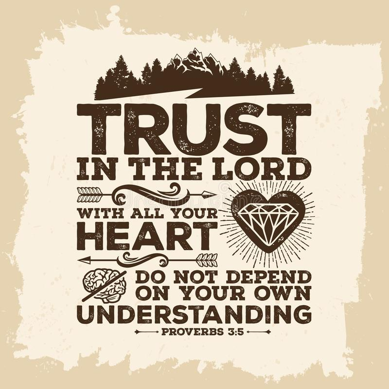 Bibelbeschriftung Christian Art Vertrauen Sie auf den LORD mit Ihrem ganzem Herzen, und lehnen Sie nicht sich auf Ihrem eigenen V stock abbildung