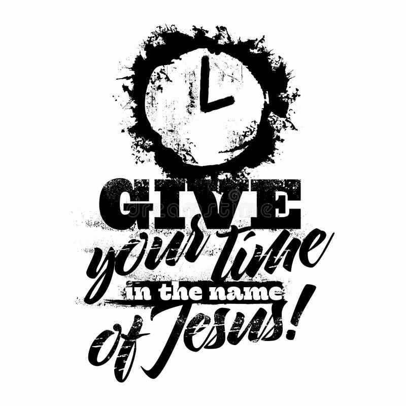 Bibelbokstäver Kristen konst Ge din tid i namnet av Jesus stock illustrationer
