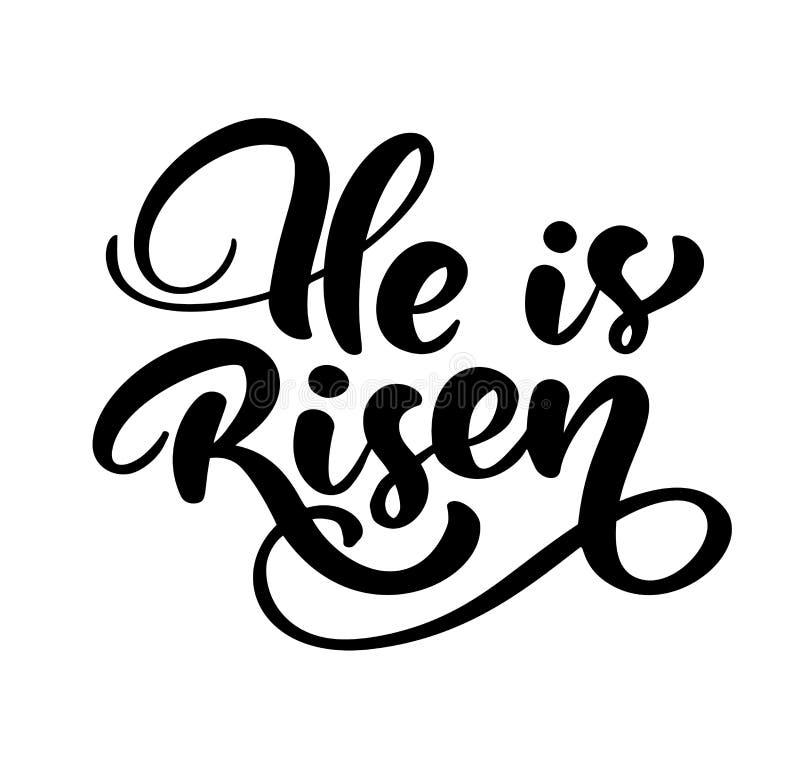 Bibeln för text för bokstäver för kalligrafi för borsten för den utdragna lyckliga påsken för handen den moderna är han uppstigen vektor illustrationer
