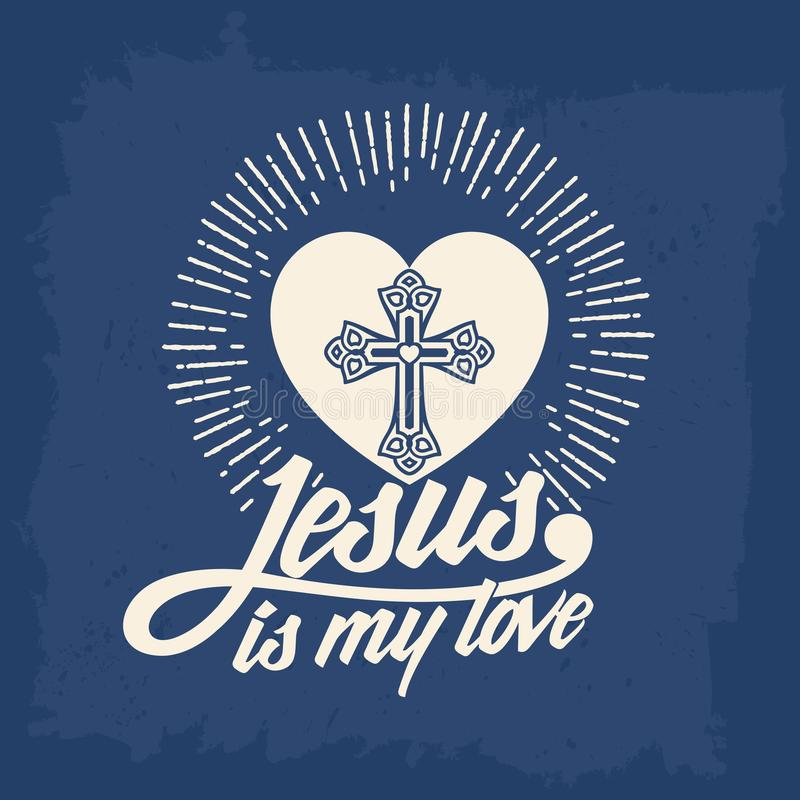Bible lettering. Christian art. Jesus is my love vector illustration