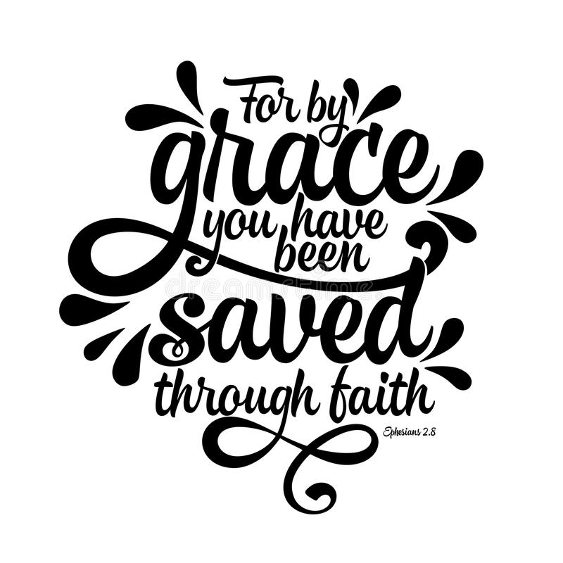 Bible lettering. Christian illustration. For by grace you have been saved through faith.  vector illustration