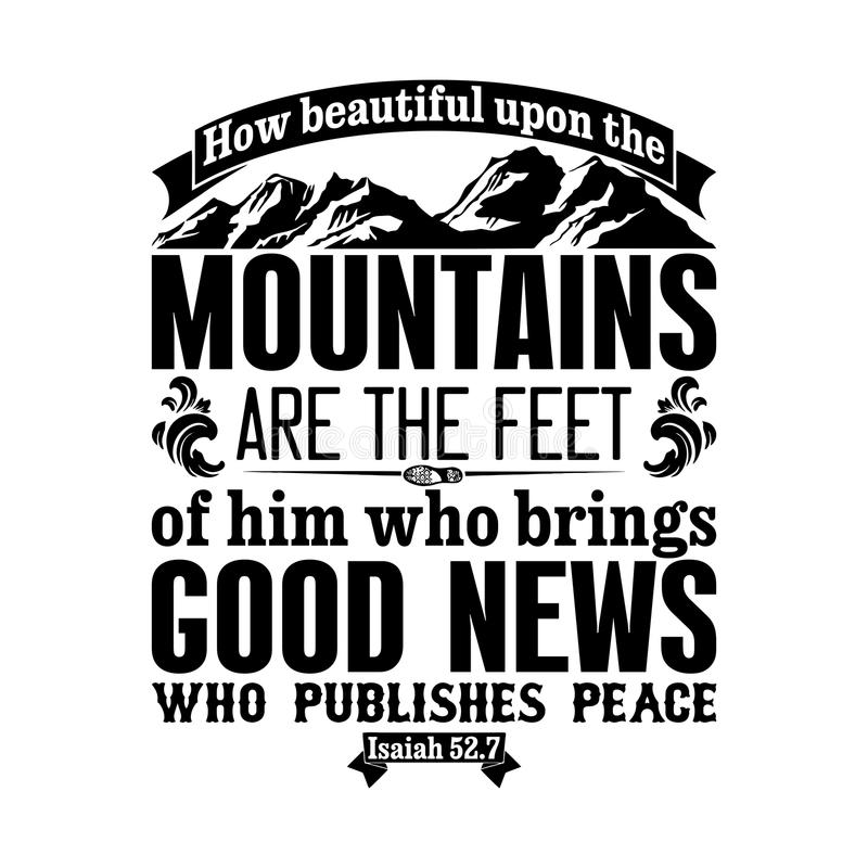 Free Bible Typographic. How Beautiful Upon The Mountains Are The Feet Of Him Who Brings Good News. Who Publishes Peace Stock Image - 122733371