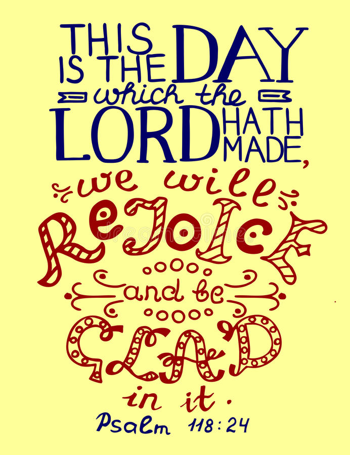 Bible verse This is the day the Lord has made. Psalm royalty free illustration
