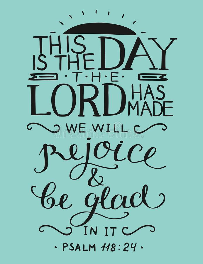 Bible verse This is the day the Lord has made. Psalm. Christian poster. Card. New Testament. Scripture stock illustration