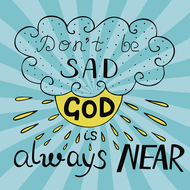 Biblical background with handwritten Do not be sad, God is always near royalty free illustration