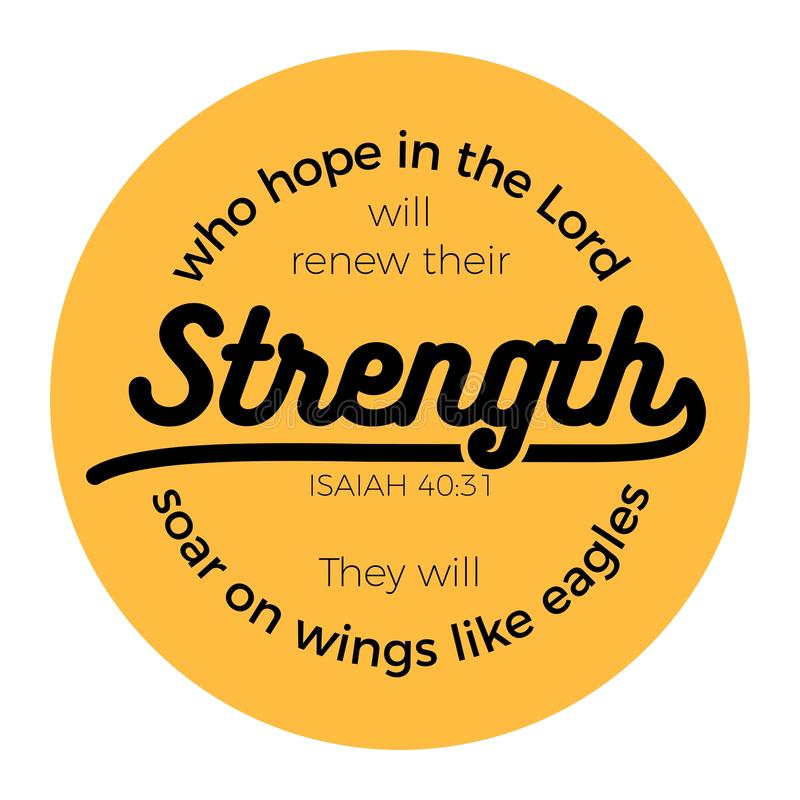 Biblical phrase from Isaiah 40:31, who hope in the lord will renew their strength,the will soar on wings like eagles stock illustration