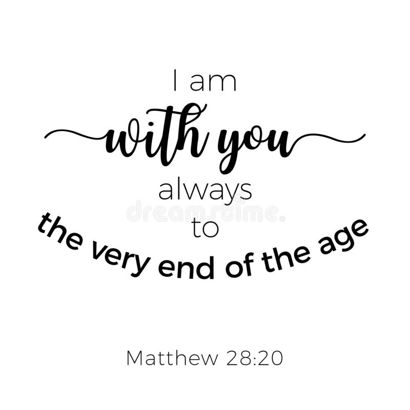 Biblical phrase from matthew gospel, i am with you always vector illustration