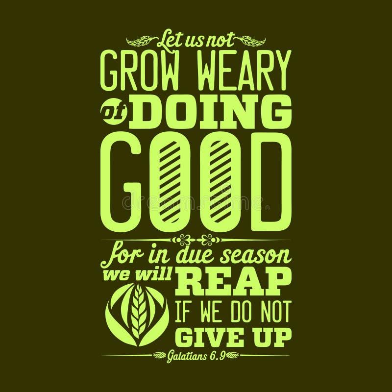 Biblische Illustration Lassen Sie uns vom guten Handeln müde nicht wachsen, denn in der passenden Jahreszeit ernten wir, wenn wir lizenzfreie abbildung