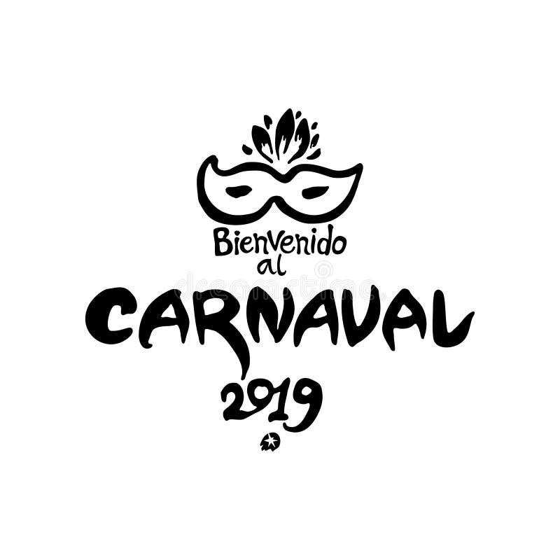 Bienvenido Al Carnaval 2019年 商标用西班牙语 翻译作为欢迎为狂欢节 与面具的传染媒介手写的商标 向量例证
