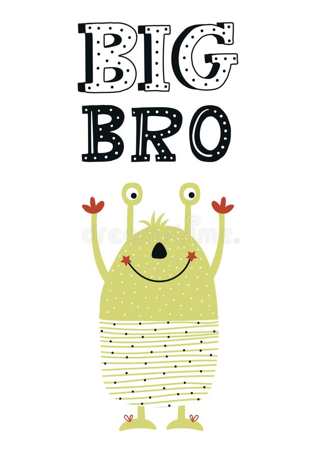Big Bro - Funny nursery poster with cute monster and lettering. Vector illustration in scandinavian style. Big Bro - Funny nursery poster with cute monster and stock illustration