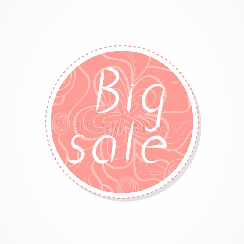 Big sale inscription on decorative round backgrounds with floral pattern. Hand drawn lettering. Vector illustration stock illustration