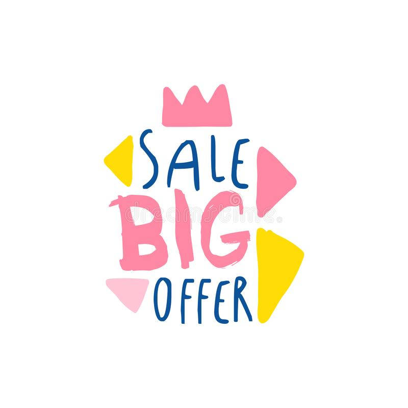 Big sale offer logo template, special offer label, banner, advertising badge or sticker tag colorful hand drawn vector royalty free illustration