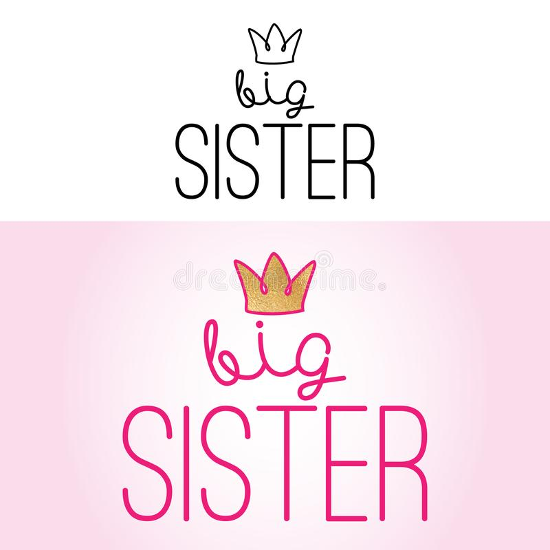 Big sister - Handmade calligraphy. Vector quote set black and color with crown. Good for clothes, gift or scrap booking, posters, textiles royalty free illustration