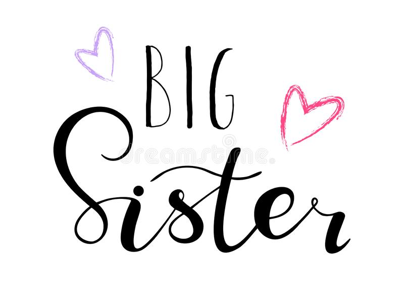 Big sister. Lettering for babies clothes, t-shirts. Big sister. Lettering for babies clothes, design for t-shirts, onesie and nursery decorations bags, posters royalty free illustration