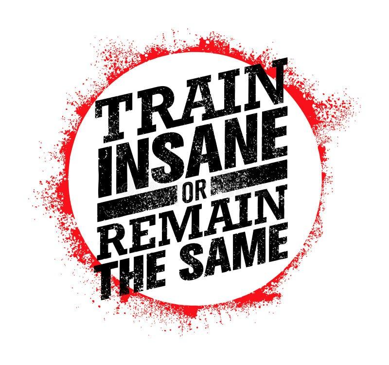 Bilden Sie geisteskrankes aus oder bleiben Sie die selben Trainings-und Eignungs-Motivations-Zitat Kreatives Vektor-Typografie-Ko stock abbildung