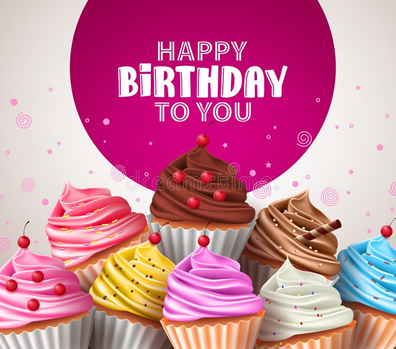 Birthday cupcakes vector greeting design. Cupcake baked deserts with sprinkles. In assorted color and happy birthday text in white background stock illustration