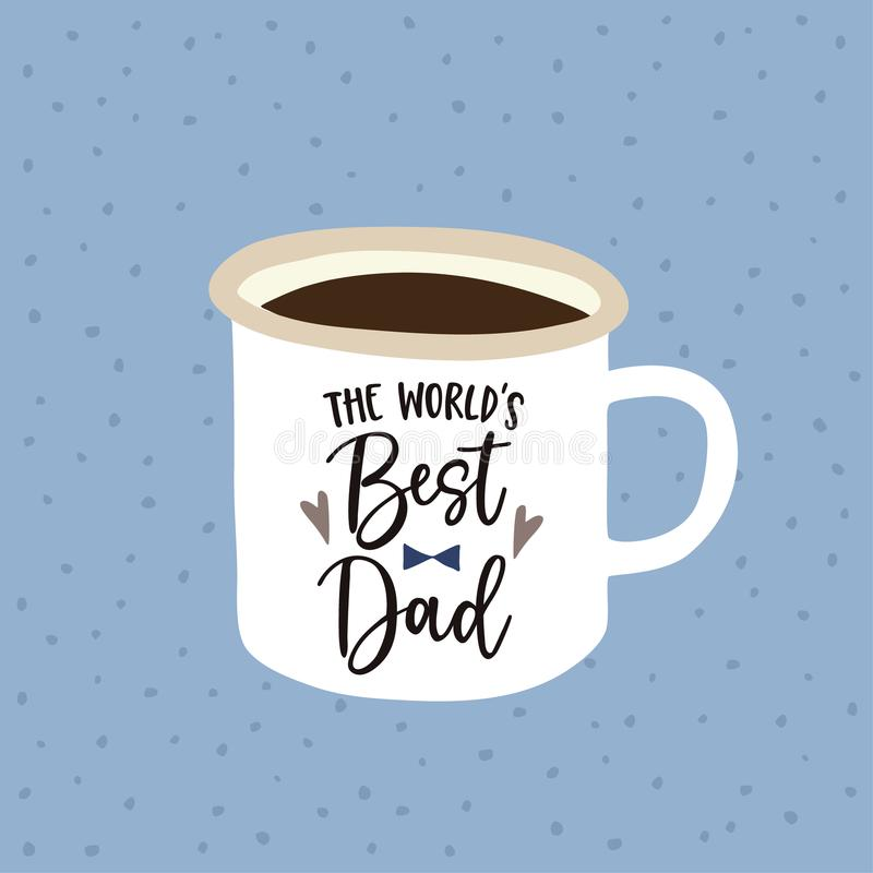 Birthday or Fathers day greeting card, invitation. Handwritten Worlds best Dad text. Hand drawn mug. Cup of tea or stock illustration