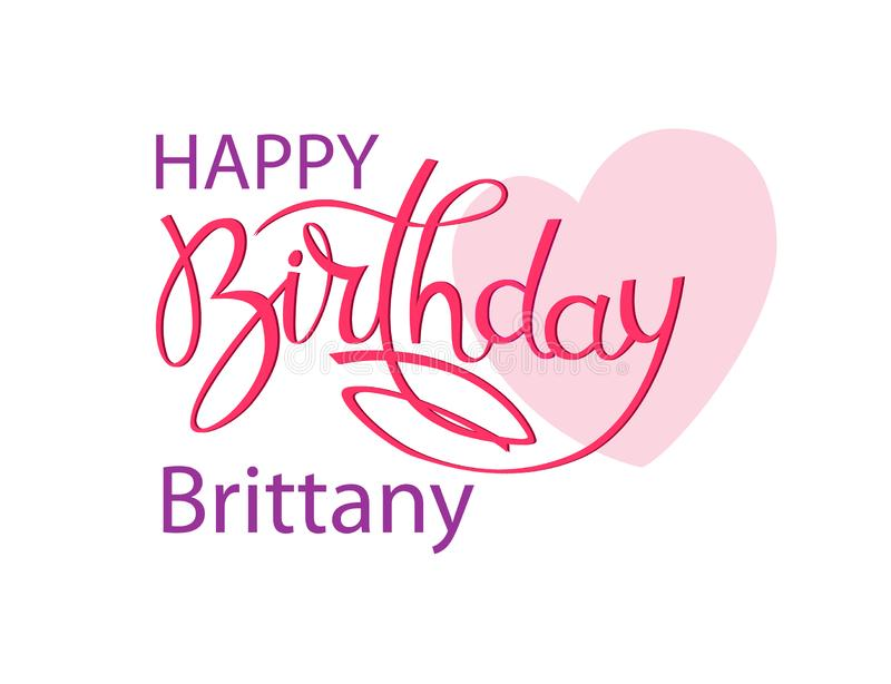 Birthday Greeting Card With The Name Brittany Elegant Hand Lettering And A Big Pink Heart Isolated Design Element Stock Vector Illustration Of Elegant Handlettered 149455710