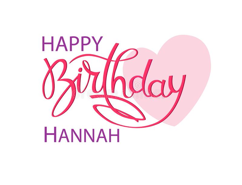 Birthday greeting card with the name Hannah. Elegant hand lettering and a big pink heart. Isolated design element. Birthday greeting card with the name Hannah stock illustration