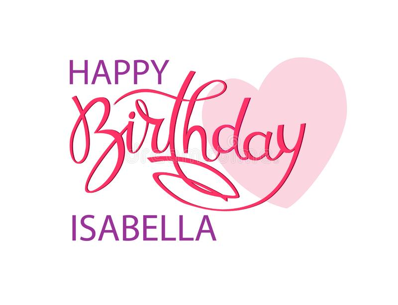 Birthday greeting card with the name Isabella. Elegant hand lettering and a big pink heart. Isolated design element. Birthday greeting card with the name stock illustration