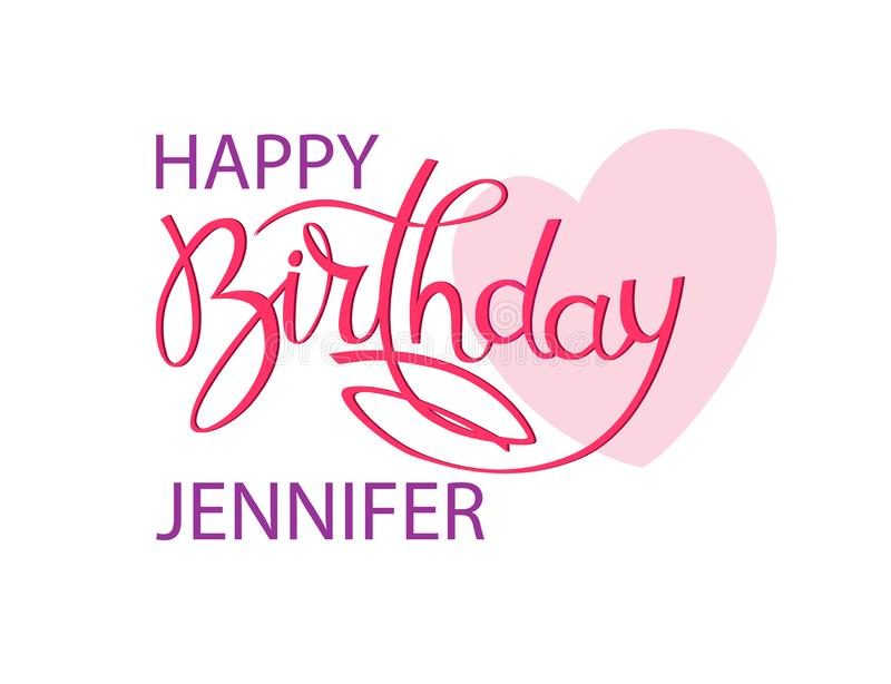 Birthday greeting card with the name Jennifer. Elegant hand lettering and a big pink heart. Isolated design element. Birthday greeting card with the name stock illustration