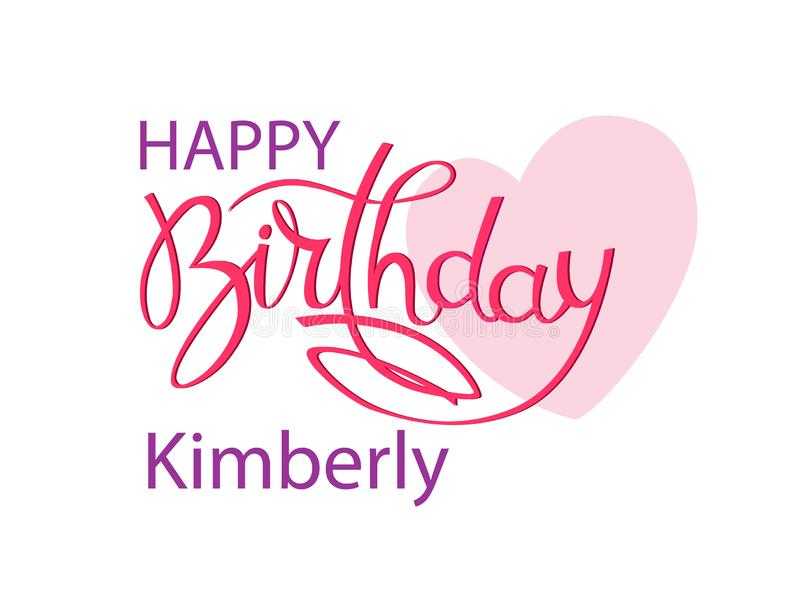 Birthday greeting card with the name Kimberly. Elegant hand lettering and a big pink heart. Isolated design element. Birthday greeting card with the name stock illustration