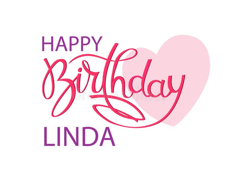 Birthday greeting card with the name Linda. Elegant hand lettering and a big pink heart. Isolated design element. Birthday greeting card with the name Linda vector illustration