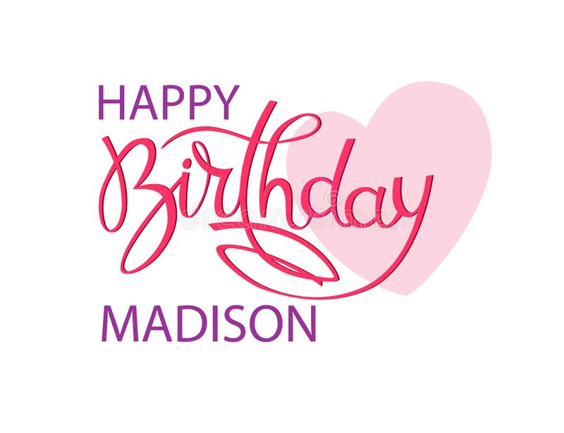 Birthday greeting card with the name Madison. Elegant hand lettering and a big pink heart. Isolated design element. Birthday greeting card with the name Madison royalty free illustration