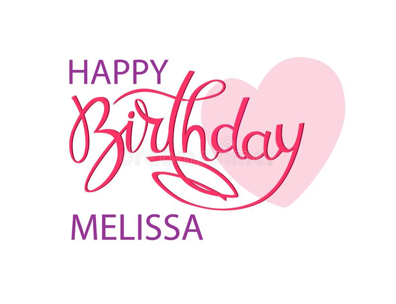 Birthday greeting card with the name Melissa. Elegant hand lettering and a big pink heart. Isolated design element. Birthday greeting card with the name Melissa vector illustration