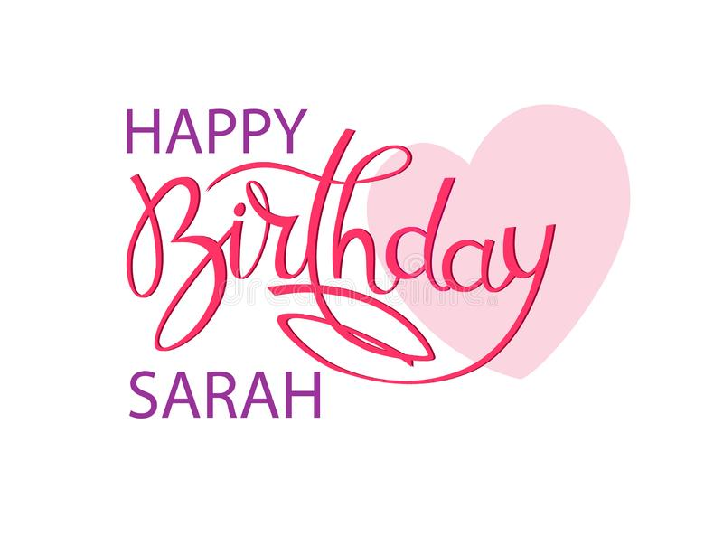 Birthday greeting card with the name Sarah. Elegant hand lettering and a big pink heart. Isolated design element. Birthday greeting card with the name Sarah royalty free illustration