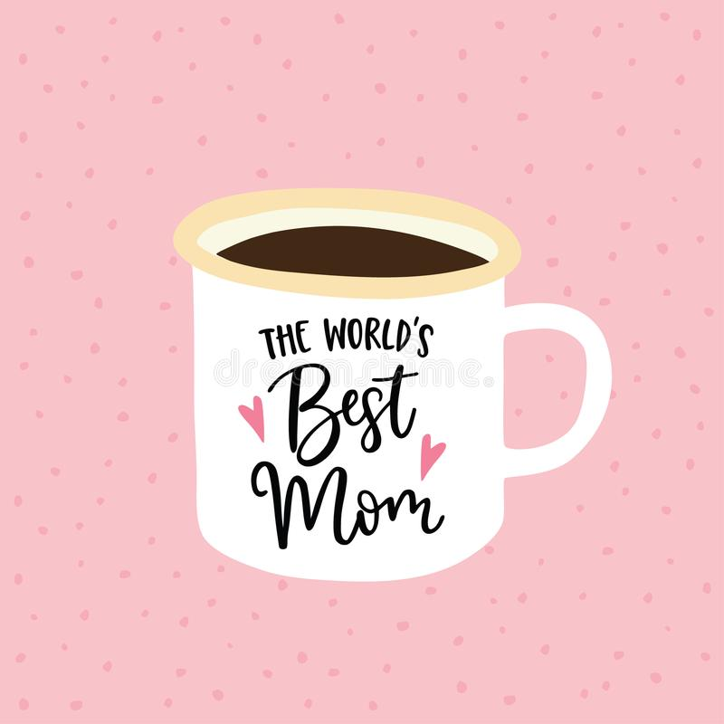 Birthday or Mothers day greeting card, invitation. Handwritten Worlds best mom text. Hand drawn mug. Cup of tea or vector illustration