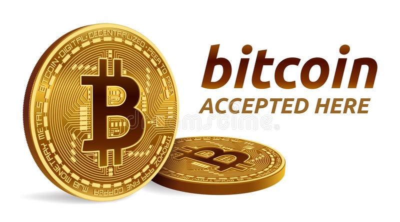 Bitcoin aceptó el emblema de la muestra moneda física isométrica del pedazo 3D con el texto aceptado aquí Cryptocurrency Monedas  libre illustration